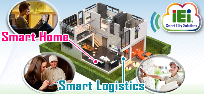 IEI 's Smart Logistics Solution and Smart Home Solution
