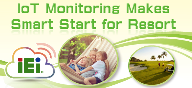 IoT Monitoring Makes Smart Start for Resort