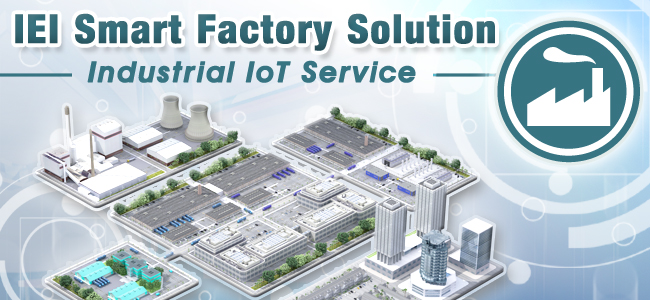 IEI Smart Factory Solution-Industrial IoT Service