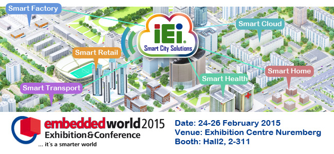 IEI welcomes your visiting to Embedded World 2015