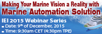 Welcome you join IEI 2015 December Webinar - Marine Automation Solution !